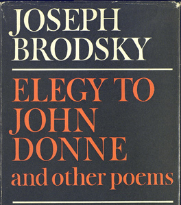 Brodsky Joseph. Elegy to John Donne and Other Poems
